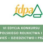 """VI edycja konkursu """"Polska wieś – dziedzictwo i przyszłość"""""""