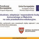 Przebudowa, adaptacja i wyposażenie budynku komunalnego w Mąkolnie na cele przedszkolno-edukacyjne